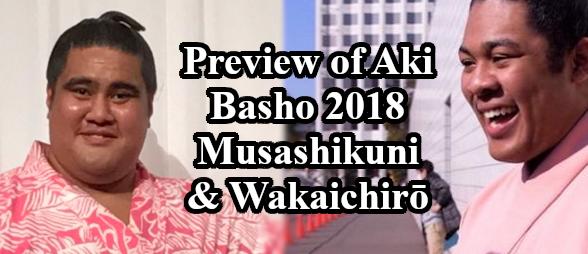 Aki Basho 2018 Header - Musashikuni and Wakaichiro