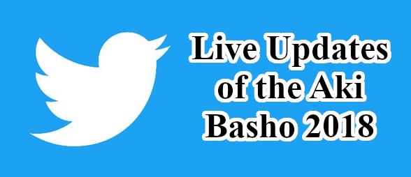 Live Updates of the Aki Basho 2018