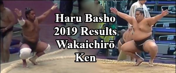Haru Basho 2019 - Wakaichiro Results Header