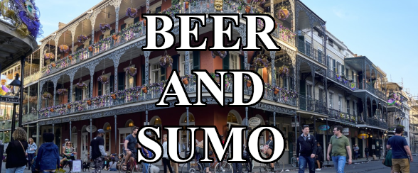 BEER AND SUMO 2019 - New Orleans