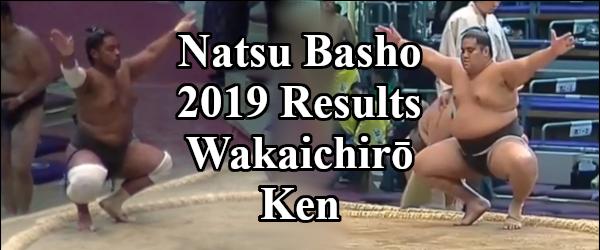 Natsu Basho 2019 - Wakaichiro Results Header