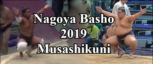 Nagoya Basho 2019 - Musashikuni Header