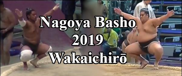 Nagoya Basho 2019 - Wakaichiro Header