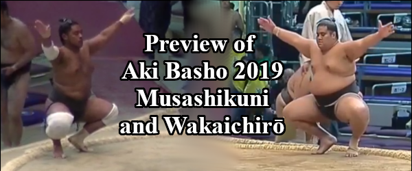 Aki Basho 2019 Preview - Musashikuni and Wakaichiro Header