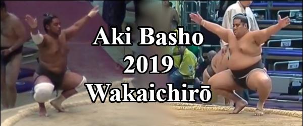 Aki Basho 2019 - Wakaichiro Header
