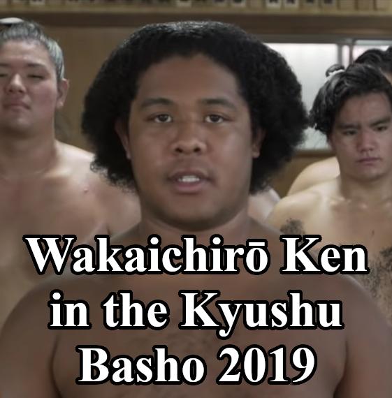 Wakaichiro Header - Kyushu Basho 2019